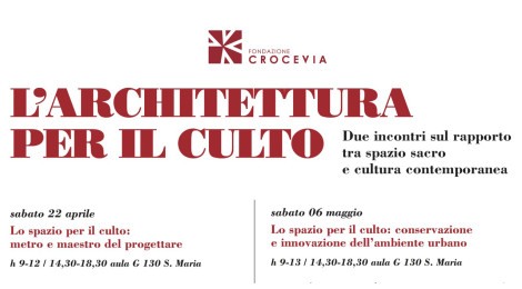 22 aprile e 6 maggio 2017Milano, Università CattolicaLO SPAZIO PER IL CULTO Convegno sul rapporto tra spazio sacro e architettura contemporanea