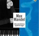 Max Mandel. L'altra metà del lavoro / Appunti di viaggio