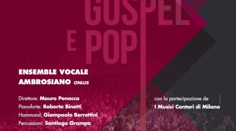 6 ottobre 2017, ore 21.00Milano, chiesa di Sant'AngeloCONCERTO GOSPEL E POP Ensemble Vocale Abrosiano