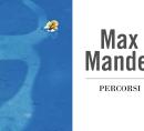 30 marzo 2018, ore 19.00.OCRA, Officina Creativa dell'Abitare, MontalcinoMax Mandel, Percorsi