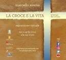 Marcello Aversa, La Croce e la Vita